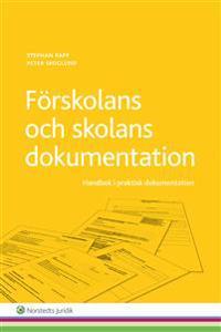 Förskolans och skolans dokumentation : Handbok i praktisk dokumentation