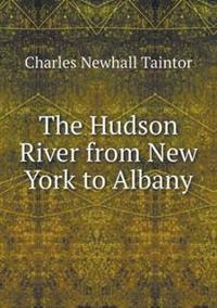 The Hudson River from New York to Albany