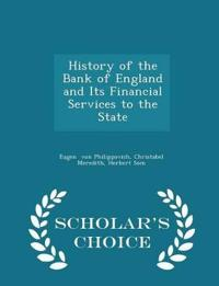 History of the Bank of England and Its Financial Services to the State - Scholar's Choice Edition