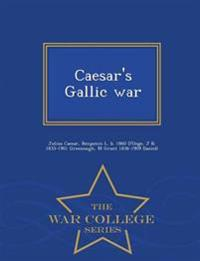 Caesar's Gallic War - War College Series