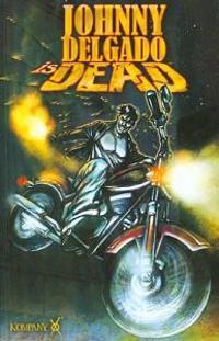 Johnny Delgado Is Dead 1