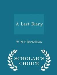 A Last Diary - Scholar's Choice Edition