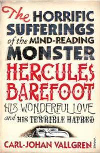 Horrific Sufferings of the Mind-Reading Monster Hercules Barefoot