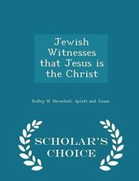Jewish Witnesses That Jesus Is the Christ - Scholar's Choice Edition