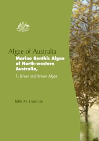 Algae of Australia Marine Benthic Algae of North-Western Australia