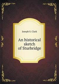 An Historical Sketch of Sturbridge
