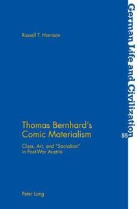 Thomas Bernhard's Comic Materialism