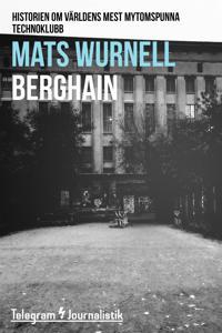 Berghain - Historien om världens mest mytomspunna technoklubb