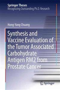 Synthesis and Vaccine Evaluation of the Tumor Associated Carbohydrate Antigen RM2 from Prostate Cancer
