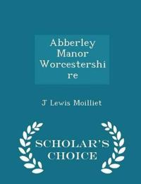 Abberley Manor Worcestershire - Scholar's Choice Edition