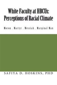 White Faculty at Hbcus: Perceptions of Racial Climate