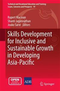 Skills Development for Inclusive and Sustainable Growth in Developing Asia-Pacific