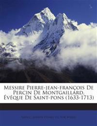 Messire Pierre-jean-françois De Percin De Montgaillard, Évêque De Saint-pons (1633-1713)