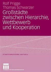 Großstädte Zwischen Hierarchie, Wettbewerb Und Kooperation