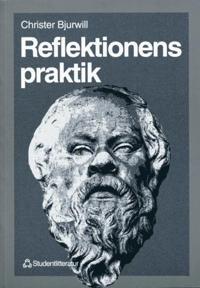 Reflektionens praktik: ett bidrag till den filosofiska pedagogikens innehåll