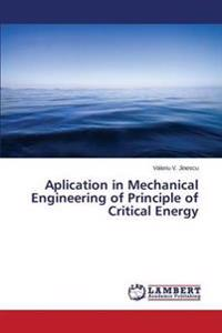 Aplication in Mechanical Engineering of Principle of Critical Energy