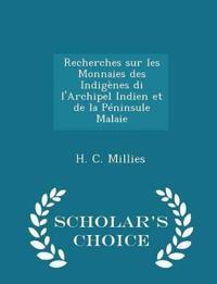 Recherches Sur Les Monnaies Des Indigenes Di L'Archipel Indien Et de la Peninsule Malaie - Scholar's Choice Edition