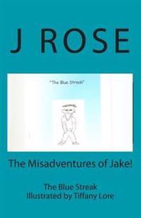 The Misadventures of Jake! the Blue Streak: The Blue Streak