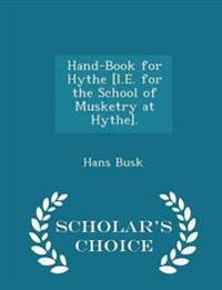 Hand-Book for Hythe [I.E. for the School of Musketry at Hythe]. - Scholar's Choice Edition