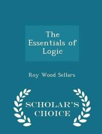 The Essentials of Logic - Scholar's Choice Edition