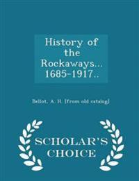 History of the Rockaways...1685-1917.. - Scholar's Choice Edition