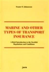 Marine and Other Types of Transport Insurance : a Brief Introduction to the Swedish Regulations and Conditions