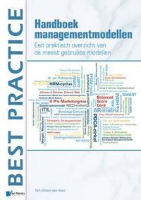 Handboek Managementmodellen: Een Praktisch Overzicht Van de Meest Gebruikte Modellen