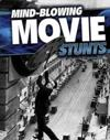 Mind-Blowing Movie Stunts