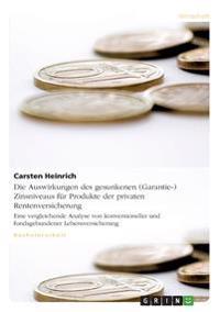 Die Auswirkungen Des Gesunkenen (Garantie-) Zinsniveaus Fur Produkte Der Privaten Rentenversicherung