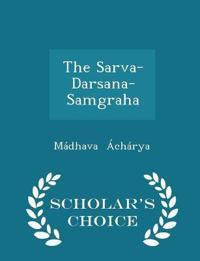 The Sarva-Darsana-Samgraha - Scholar's Choice Edition
