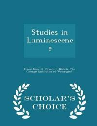 Studies in Luminescence - Scholar's Choice Edition