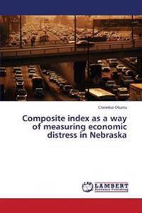 Composite Index as a Way of Measuring Economic Distress in Nebraska