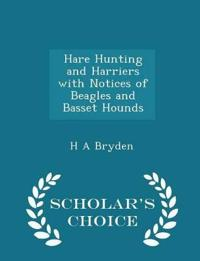 Hare Hunting and Harriers with Notices of Beagles and Basset Hounds - Scholar's Choice Edition