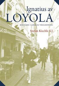 Ignatius av Loyola : mästare i andlig vägledning