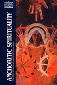 Anchoritic Spirituality: Ancrene Wisse and Associated Works
