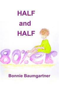 Half and Half 80%er