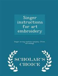 Singer Instructions for Art Embroidery - Scholar's Choice Edition