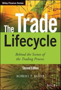 The Trade Lifecycle Behind the Scenes of the Trading Process