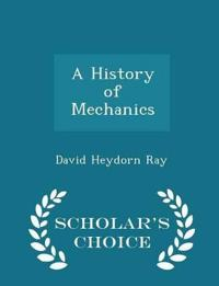 A History of Mechanics - Scholar's Choice Edition