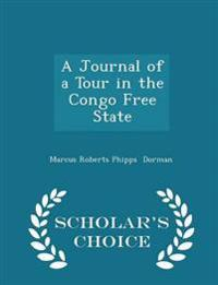 A Journal of a Tour in the Congo Free State - Scholar's Choice Edition