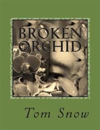Broken Orchid