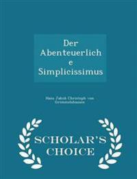 Der Abenteuerliche Simplicissimus - Scholar's Choice Edition