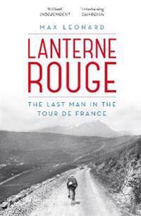 Lanterne rouge - the last man in the tour de france