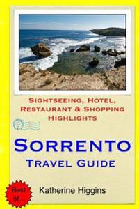 Sorrento Travel Guide: Sightseeing, Hotel, Restaurant & Shopping Highlights