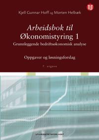 Arbeidsbok til Økonomistyring 1; oppgaver og løsningsforslag