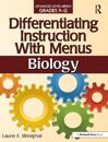 Differentiating Instruction with Menus: Biology: Advanced Level Menus Grades 9-12