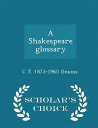A Shakespeare Glossary - Scholar's Choice Edition