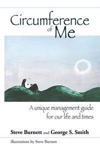 Circumference of Me: A Unique Management Guide for Our Life and Times