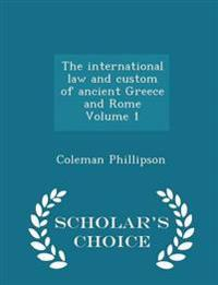 The International Law and Custom of Ancient Greece and Rome Volume 1 - Scholar's Choice Edition
