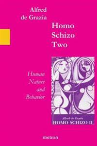 Homo Schizo Two: Human Nature and Behavior